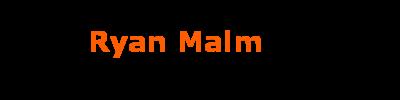 Ryan Malm